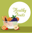 healthy fruits bowl natural image vector image