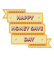 happy honey save day greeting emblem vector image vector image