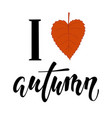 i love autumn i heart autumn hand drawn vector image vector image