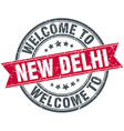 welcome to New Delhi red round vintage stamp vector image vector image