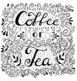 hand drawn poster with lettering quote coffee vector image