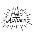 hand written hello autumn lettering vector image