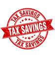 tax savings round grunge ribbon stamp vector image vector image