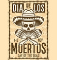 day of the dead mexican holiday invitation poster vector image