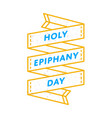 holy epiphany day greeting emblem vector image vector image