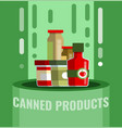 canned row tinned goods food product stuff vector image