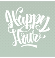 Happy Hour Brush Lettering Calligraphy vector image vector image