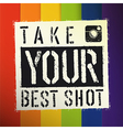 Take You Best Shot poster With colorful rainbow vector image vector image