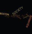 the boston aquarium society text background word vector image vector image