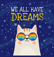 dream poster cool cat in rainbow glasses with vector image