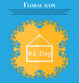 Calendar day 31 days icon sign Floral flat design vector image