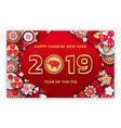 happy chinese new year of pig 2019 greeting poster vector image vector image