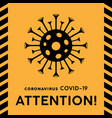 coronavirus attention icon vector image