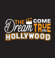 hollywood quotes and slogan good for print the vector image vector image