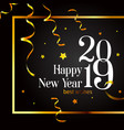 2019 happy new year card on a black background vector image vector image