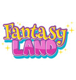 font design for word fantasy land in pink and vector image vector image