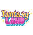 font design for word fantasy land in pink vector image vector image