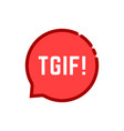 linear tgif speech bubble logo on white vector image vector image