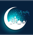 mosque in moon with light for ramadan islam vector image vector image