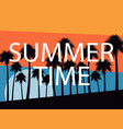 palm trees on a sunset background summer time vector image