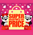 super valentines day price card with pandas vector image vector image