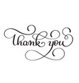 thank you handwritten calligraphy text vector image vector image
