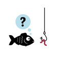 fish does not know if there is a worm or not vector image vector image