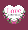 love is all you need motivational lettering for vector image