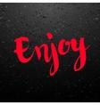 Enjoy calligraphic poster vector image