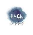 back to school ink watercolor gray splash vector image vector image