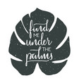 find me under the palms hand drawn typographic vector image vector image