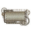 metallic rusty frame with vintage machine gears vector image