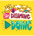 stop dreaming start doing vector image vector image