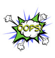 oops colorful speech bubble and explosions in pop vector image vector image