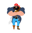 angry strong pirate powerful big buccaneer vector image
