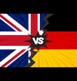 germany versus united kingdom flag vector image vector image