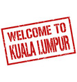 welcome to kuala lumpur stamp vector image vector image