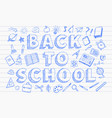 back to school banner blue pen hand drawn doodles vector image