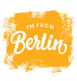 im from berlin t-shirt print design vector image vector image