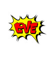 speech bubble with text love cartoon explosion vector image