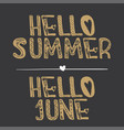 hello summer hello june quote collection vector image vector image