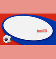 horizontal banner with playing ball and russia vector image vector image