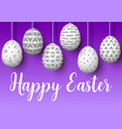 happy easter set of white pending easter eggs vector image vector image