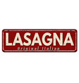 lasagna vintage rusty metal sign vector image
