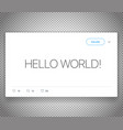 modern social media messenger post hello world vector image vector image