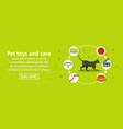 pet toys and care banner horizontal concept vector image vector image