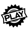 play black stamp vector image vector image