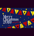 festive background 2019 merry christmas and happy vector image