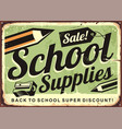 school supplies sale retro advertising sign vector image
