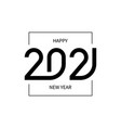 2021 happy new year sign design vector image vector image